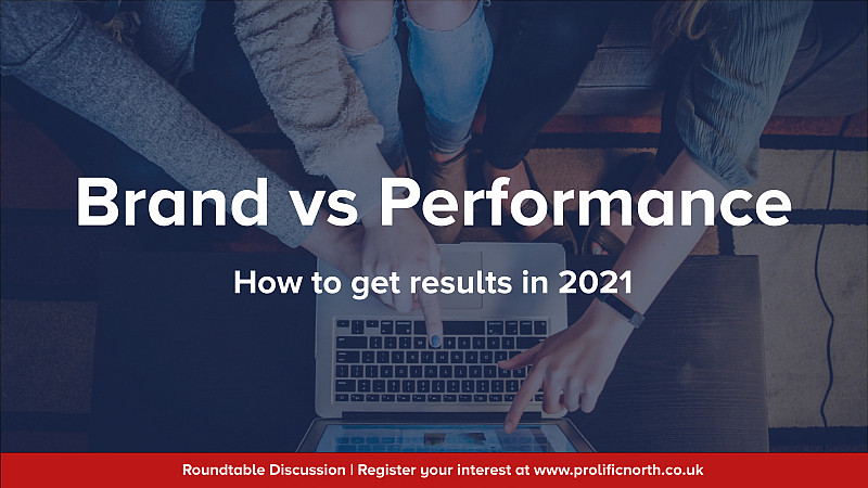 Brand vs Performance - How to get results in 2021