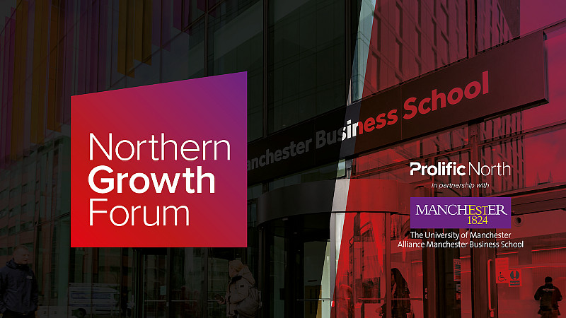 Northern Growth Forum in partnership with Alliance Manchester Business School