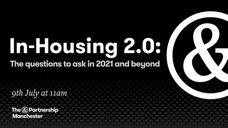 In-Housing 2.0: The questions to ask in 2021 and beyond